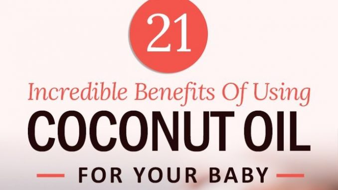 21 Incredible Uses Of Coconut Oil For Babies